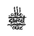 cake sweet cake calligraphy lettering vector image vector image