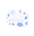 good morning positive quote hand wriiten vector image vector image