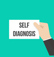 man showing paper self diagnosis text vector image vector image