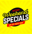 wow weekend specials bright banner vector image vector image