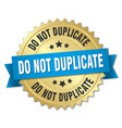 do not duplicate round isolated gold badge vector image vector image