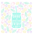 drink a smoothie everyday vector image vector image