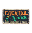 cocktail lounge vintage rusty metal sign vector image