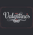 valentines day vintage lettering happy valentines vector image vector image