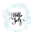 hello july calligraphy for design vector image