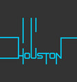 houston text design calligraphy vector image
