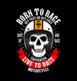 trendy racer slogan for t-shirt design born vector image vector image