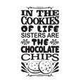 chocolate chip quote and saying good for poster vector image vector image