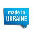 made in Ukraine blue 3d realistic speech bubble vector image