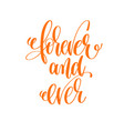 forever and ever - hand lettering love quote to vector image vector image