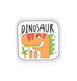 cute dinosaur patch badge childish cartoon animal vector image vector image