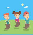 group of caucasian children competing at sack race vector image