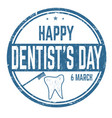 happy dentists day sign or stamp vector image