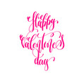 happy valentines day - hand lettering love quote vector image vector image