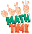 sticker design for math time with counting hand vector image