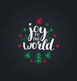 joy to the world lettering on black background vector image vector image