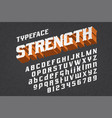 strength typeface font vector image