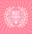 wreath award best daughter vector image vector image