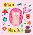 poster nice day with a colorful hedgehog vector image