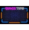 quick tips neon sign tips neon frame vector image