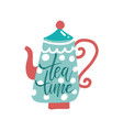 tea pot silhouette with quote - tea time vector image