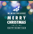 merry christmas and newyear card with darkgreen vector image