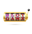 slot machine with text slot game vector image vector image