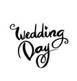 wedding day calligraphy for design vector image