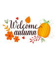 welcome autumn seasonal card vector image