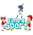 font design for word time for sport with kids vector image vector image