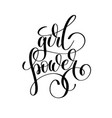 girl power hand lettering inscription feminism vector image