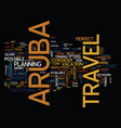 aruba travel text background word cloud concept vector image vector image