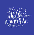 hello universe hand lettering inscription vector image vector image