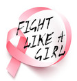 poster with handdrawn lettering fight like a girl vector image vector image