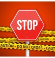 Stop Road Sign with Yellow Caution Do Not vector image