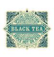 black tea label vintage style vector image