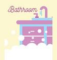 washbasin water furniture foam bubbles bathroom vector image vector image