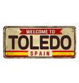 welcome to toledo vintage rusty metal sign vector image vector image