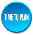 time to plan blue round flat isolated push button vector image vector image