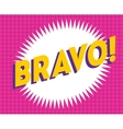 Bravo text on classic pop art design vector image vector image
