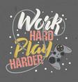 trendy design t-shirt for gamer work hard play vector image