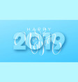 hand drawn lettering happy new year 2019 on blue vector image