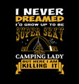 i never dreamed adventure quote and saying best vector image