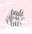 peace and love - hand lettering poster on pink vector image