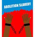 Abolition of slavery Arm slave with broken vector image