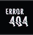 error 404 vector image vector image
