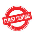 client centric rubber stamp vector image