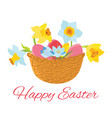 happy easter card basket with flowers and eggs vector image
