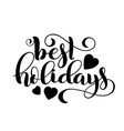 merry christmas best holidays handwritten vector image