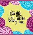 text kiss me baby one more time in floral frame vector image vector image